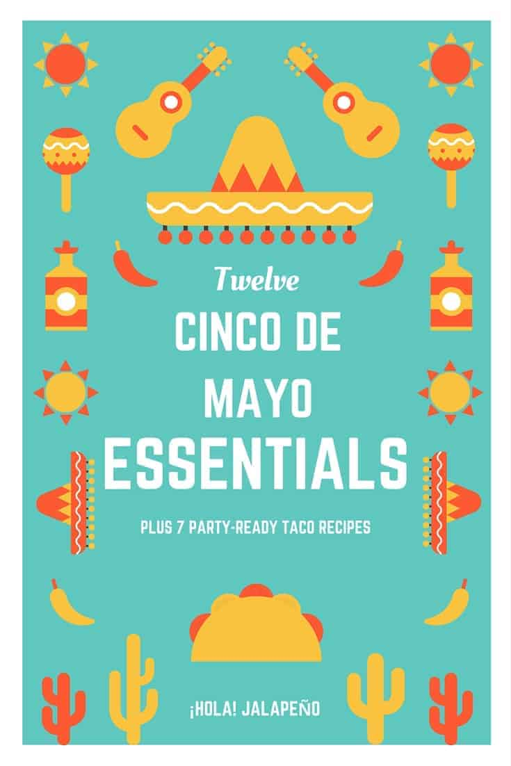 All the Cinco de Mayo essentials you need to throw the ultimate party including seven taco recipes to give you lots of ideas for perfect party food!